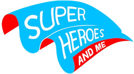 Superheroes and Me
